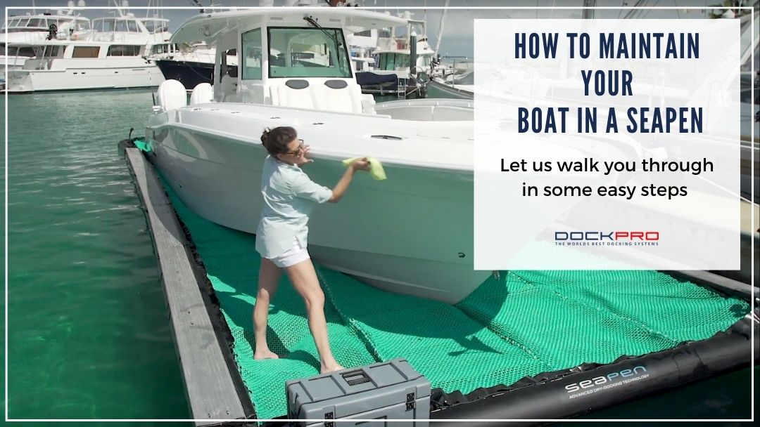How to Maintain Your Boat in a Seapen