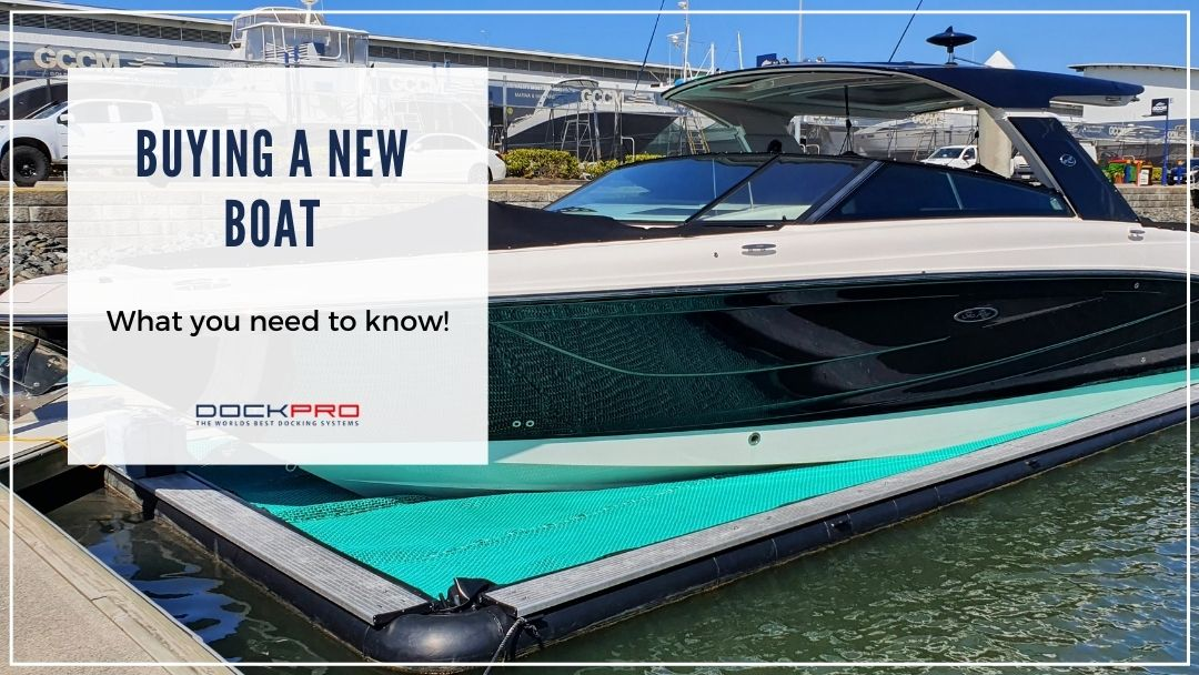 Buying a new boat – what you need to know!